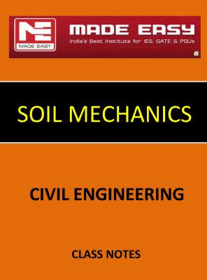 SOIL MECHANICS MADE EASY CLASS NOTES