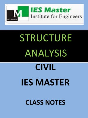 STRUCTURE ANALYSIS IES MASTER CLASS NOTES GATE IES PSUs