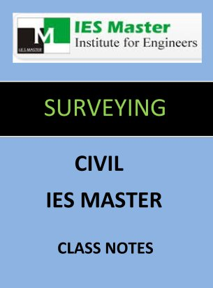 SURVEYING IES MASTER CLASS NOTES GATE IES PSUs