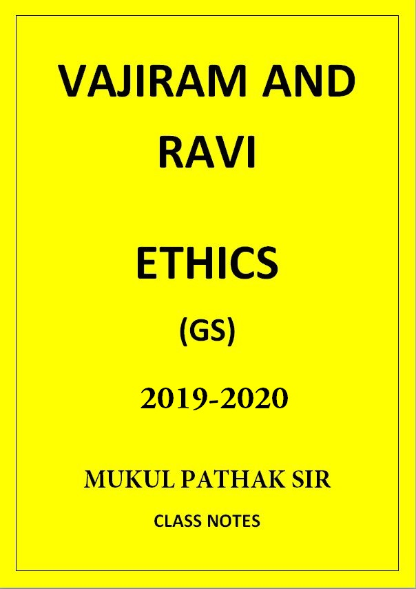 ETHICS MUKUL PATHAK VAJIRAM AND RAVI CLASS NOTES