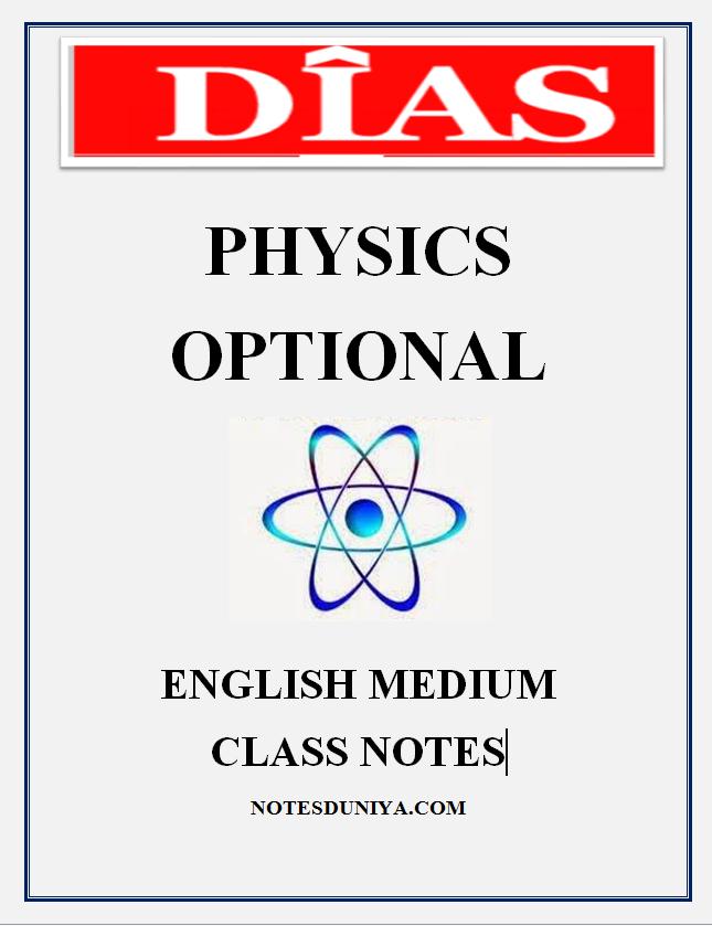 DIAS Physics Optional English Class notes