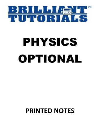 PHYSICS OPTIONAL BRILLIANT TUTORIAL PRINTED MATERIAL