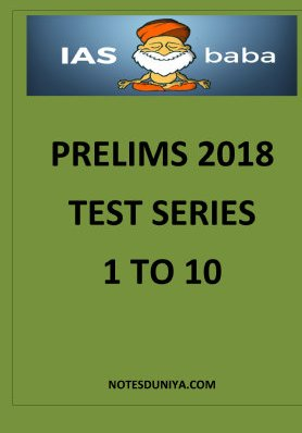 IAS BABA PRELIMS TEST SERIES 2018 1 TO 10