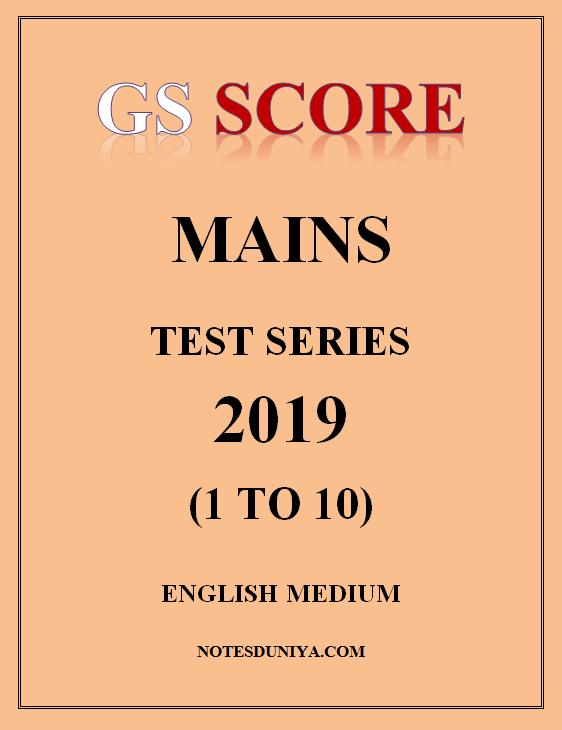 GS Score Mains Test Series 2019 1 to 10 English Medium
