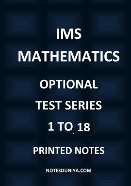 IMS MATHEMATICS MAINS TEST SERIES 1 TO 18