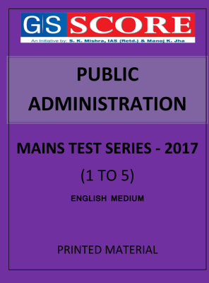 PUBLIC ADMINISTRATION MAINS TEST SERIES G S SCORE 1 TO 5