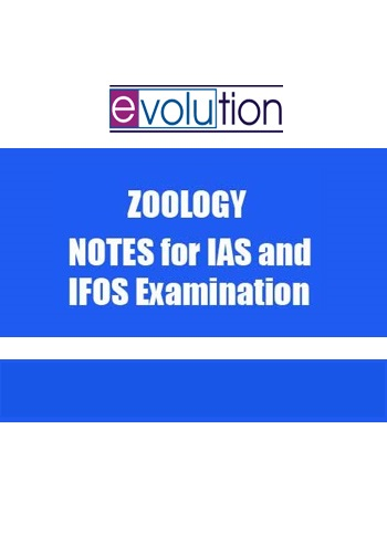 ZOOLOGY optional by EVOLUTION for IAS and IFoS PRINTED NOTES